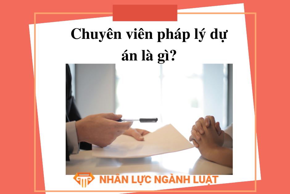 Chuyên viên pháp lý dự án là gì?
